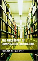 The Philosophy of Composition (Annotated)