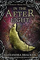 In the Afterlight: Book 3 (The Darkest Minds trilogy)