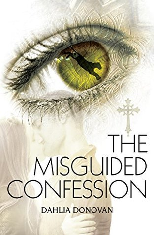 The Misguided Confession by Dahlia Donovan