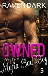 Owned by the Mafia Bad Boy 5 (Owned by the Mafia Bad Boy #5)