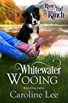 Whitewater Wooing (River's End Ranch, #4)