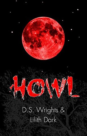 Howl by D.S. Wrights