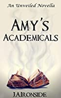 Amy's Academicals - An Unveiled Novella