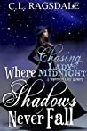 Where Shadows Never Fall (Chasing Lady Midnight #2)