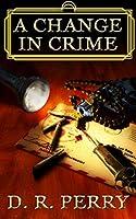 A Change In Crime (La Famiglia di Mostri, #1)