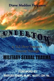 Undertow: A U.S. Navy Veteran's Journey Through Military Sexual Trauma