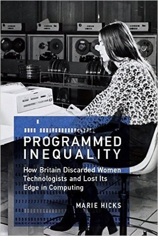Programmed Inequality by Marie Hicks