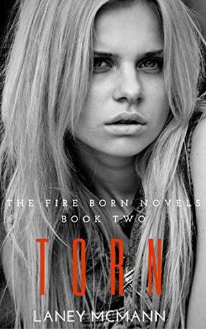 Torn Fire Born 2 By Laney Mcmann