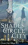 Shades of Circle City (Circle City Magic, #1)