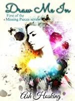Draw Me In (The Missing Pieces Series #1)