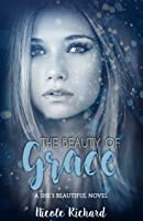 The Beauty of Grace (She's Beautiful Series Book 1)