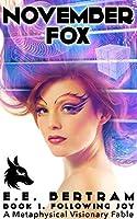 November Fox - Book 1. Following Joy: A Metaphysical Visionary Fable