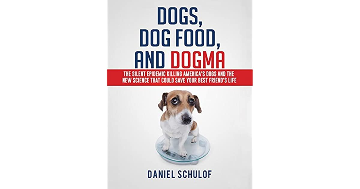 Dogs Dog Food And Dogma The Silent Epidemic Killing Americas