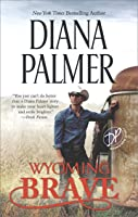 Wyoming Brave (Wyoming Men #6)