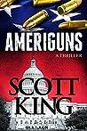 Ameriguns by Scott  King