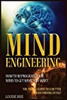 """""""Mindengineering"""" How to reprogram your mind to get what you want:: The initial guide to a better understanding of NLP."""