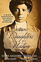 Daughters of a Nation: A Black Suffragette Historical Romance Anthology