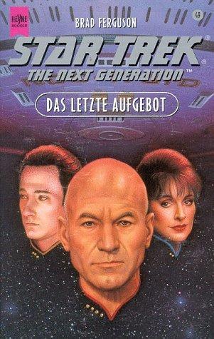 Das Letzte Aufgebot (Star Trek: The Next Generation, #49)