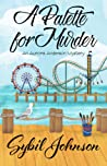 A Palette for Murder (Aurora Anderson Mystery #3)