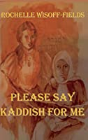 Please Say Kaddish For Me