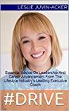 #DRIVE: Essential Advice On Leadership And Career Advancement From The Lifestyle Industry's Leading Executive Coach