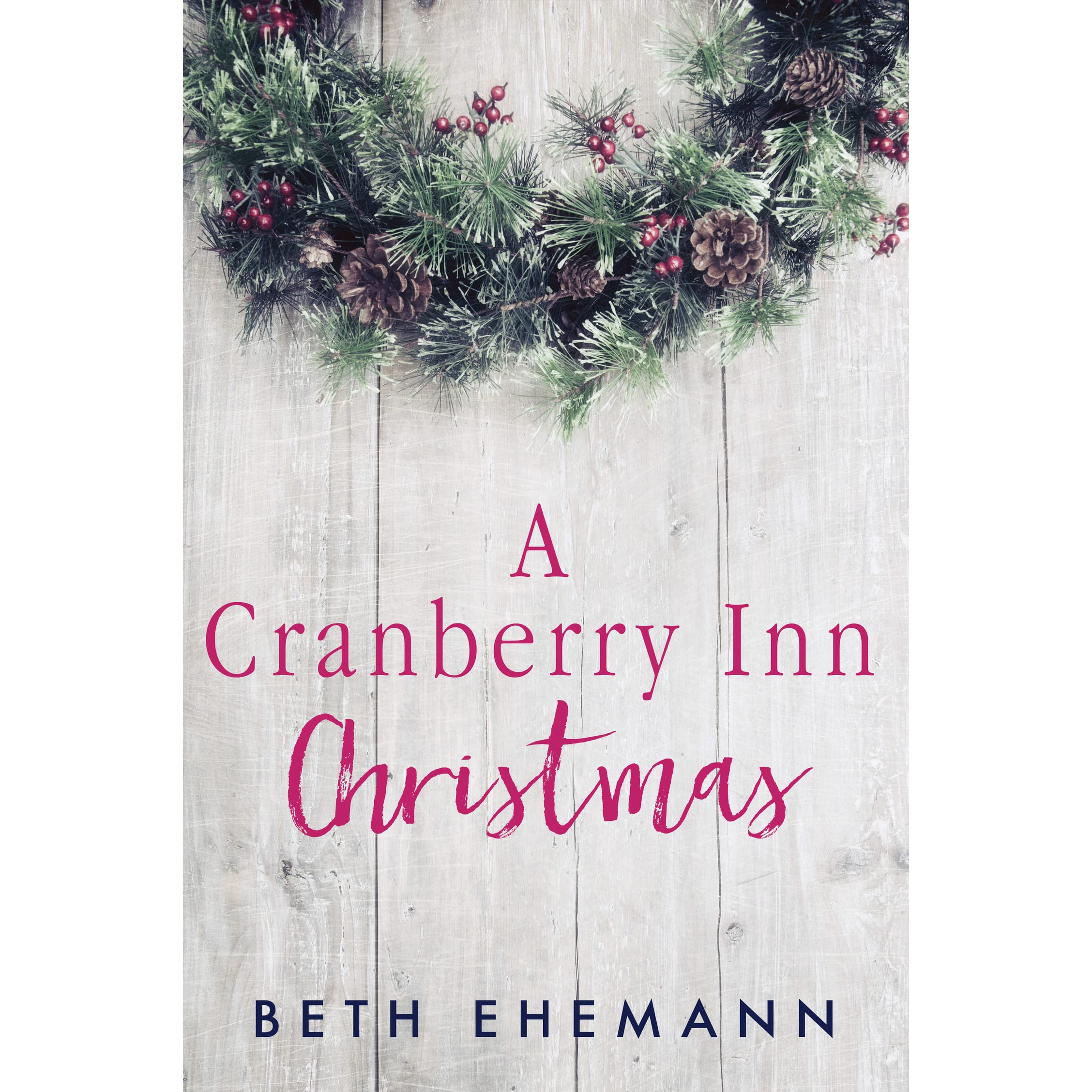 A Cranberry Inn Christmas (Cranberry Inn, #2.75) by Beth Ehemann