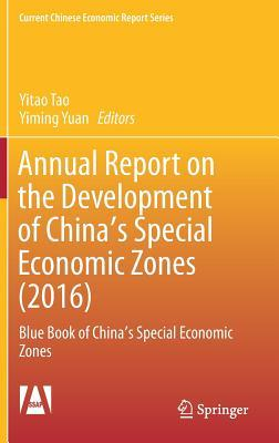 Annual Report on the Development of China's Special Economic Zones (2016): Blue Book of China's Special Economic Zones