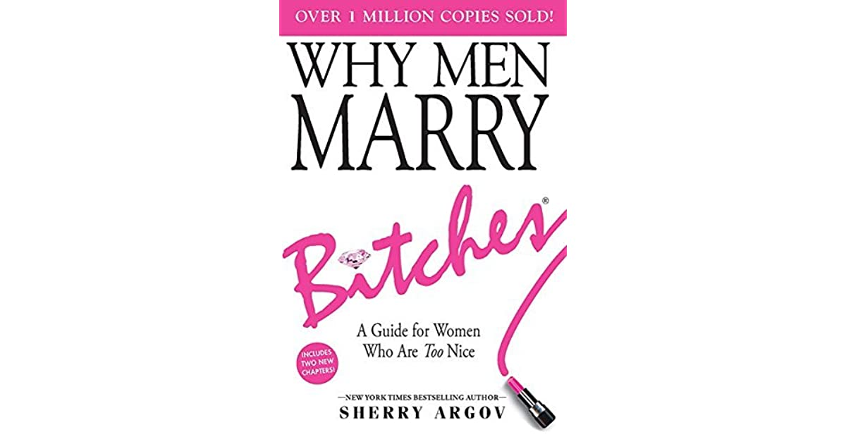 Sherry Argovs review of Why Men Marry Bitches: A Guide