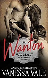 A Wanton Woman (Mail Order Bride of Slate Springs #1)