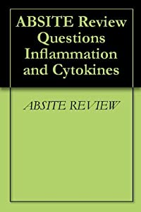 ABSITE Review Questions Inflammation and Cytokines
