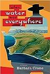 When Water Was Everywhere by Barbara  Crane