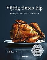 Vijftig tinten kip: een tongue in chick kook- en verhalenboek