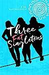 Three Fat Singletons