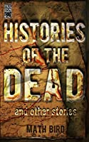 Histories of the Dead