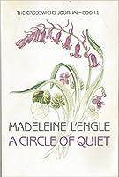 A Circle of Quiet (Crosswicks Journals #1)