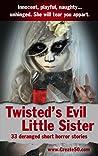 Twisted's Evil Little Sister: Volume 1