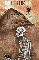The Three Heretics (The Bones of the Earth #2)