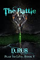 The Battle (Play to Live #5)