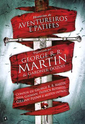 Histórias de Aventureiros e Patifes by George R.R. Martin