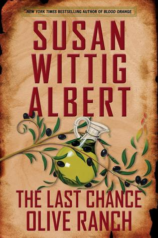 The Last Chance Olive Ranch (China Bayles #25)