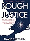 Rough Justice: The True Story of Agent Dronkers, the Enemy Spy Captured by the British