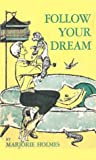 Follow Your Dream by Marjorie Holmes