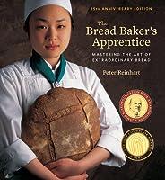 Bread Baker's Apprentice: Mastering the Art of Extraordinary Bread