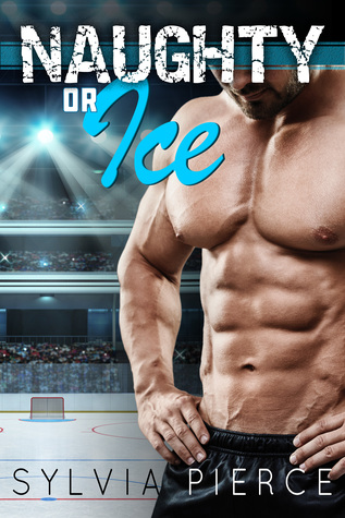 Naughty or Ice by Sylvia Pierce