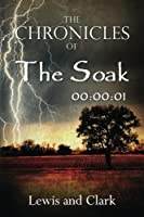 The Chronicles of The Soak: 00:00:01 (Volume 1)