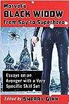 Marvel's Black Widow from Spy to Superhero by Sherry Ginn