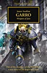 Garro: Weapon of Fate (The Horus Heresy #42)