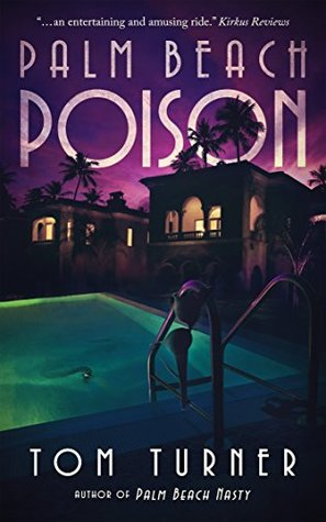 Palm Beach Poison (Charlie Crawford Mystery #2 - Tom Turner