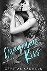 Dangerous Kiss (Dangerous Noise #1)