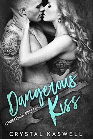Dangerous Kiss (Dangerous Noise, #1)